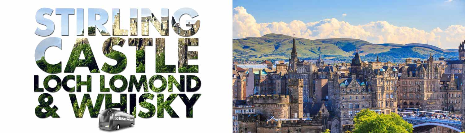 Day Coach Trips from Edinburgh - Stirling Castle, Loch Lomond and Whisky Distillery - Go Travel Scotland